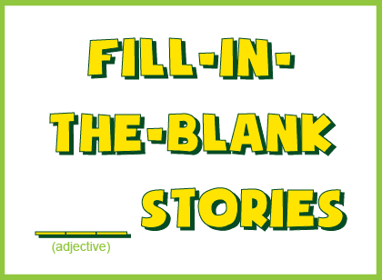 Fill in the blank stories
