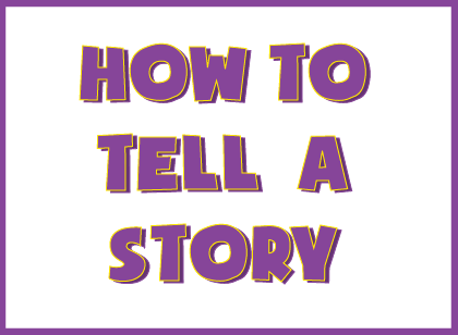 Storytelling and story writing how-to guide